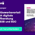 Wettbewerbsvorteil durch digitale Kaufberatung für B2B und B2C